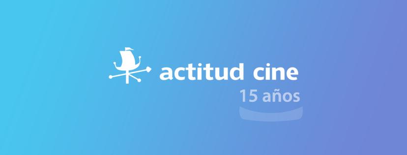 15 años de Actitud Cine